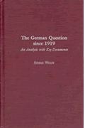 The German Question since 1919: An Analysis with Key Documents